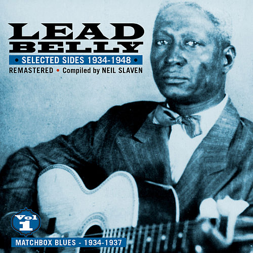 Selected Sides 1934-1948, Vol. 1: Matchbox Blues 1934-1937 (Remastered) by Ledbelly