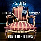 Way of Life No Hobby by Sl Jones