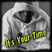 It's Your Time (Domestic Violence) by Minithin