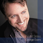 I'm All Smiles by George Evans