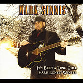 It's Been a Long Cold Hard Lonely Winter by Mark Sinnis
