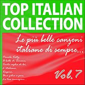 Top Italian Collection, Vol. 7 (Le più  belle canzoni italiane di sempre) by Various Artists