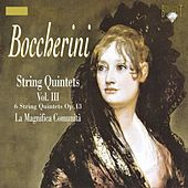 Boccherini: String Quintets, Vol. III by La Magnifica Comunità