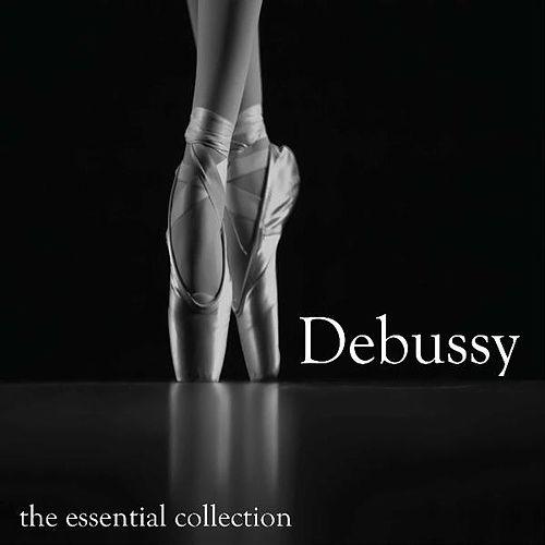 Claude Debussy - The Essential Collection by Claude Debussy