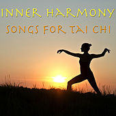 Inner Harmony- Songs For Tai Chi by Spirit