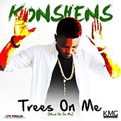 Trees on Me by Konshens