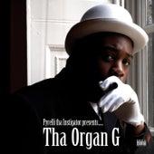 Tha Organ G by Pyrelli