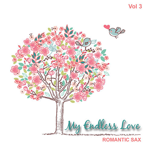 My Endless Love, Vol.3 by Romantic Sax