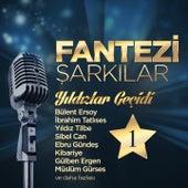 Fantezi Şarkılar Yıldızlar Geçidi, Vol. 1 by Various Artists