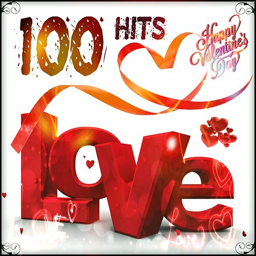100 Hits Love (Happy Valentine's Day) by Various Artists