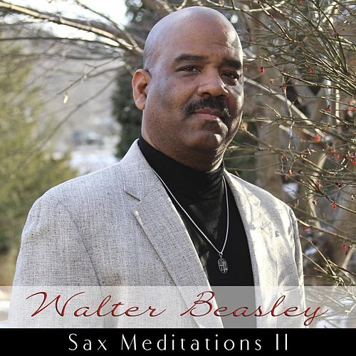 Sax Meditations II von Walter Beasley