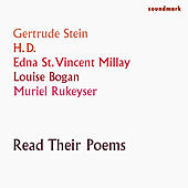 Gertrude Stein, H.D., Louise Bogan, Edna St. Vincent Millay & Muriel Rukeyser Read Their Poems by Various Artists