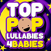 Top Pop Lullabies for Babies by Baby Lullaby Ensemble