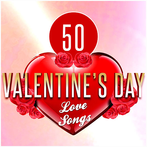 50 Valentine's Day Love Songs by Various Artists
