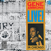 Live! In Chicago by Gene Ammons