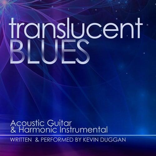 Translucent Blues by Kevin Duggan