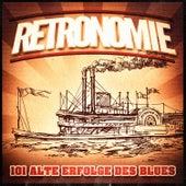 Retronomie, Vol. 3: 101 alte Erfolge des Blues (Wiedergabeliste mit einem Rückblick auf die Klassiker des Blues der 30er, 40er, 50er und 60er Jahre) von Various Artists
