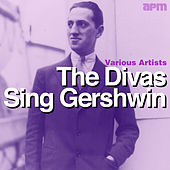 The Divas Sing Gershwin by Various Artists
