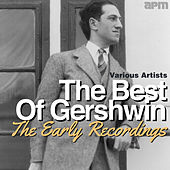 The Best of Gershwin - The Early Recordings by Various Artists