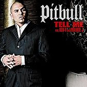 Tell Me by Pitbull