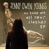 The Take Off All Your Clothes EP by Jenny Owen Youngs