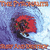 Surf and Destroy by The Pyronauts