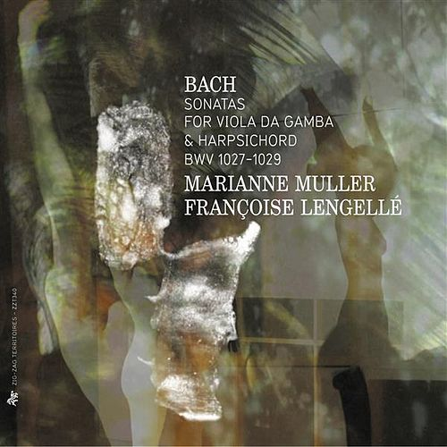 Bach: Sonatas for Viola da gamba and Harpsichord, BWV 1027-1029, 1019 by Marianne Muller