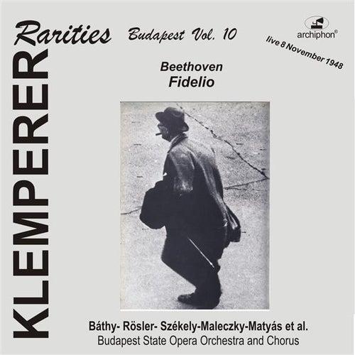 Klemperer Rarities, Budapest Vol. 10: Fidelio, Op. 72 by Various Artists