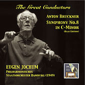 The Great Conductors: Eugen Jochum Conducts Bruckner's Symphony No. 8 in C-Minor by The Hamburg Philharmonic Orchestra