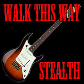 Walk This Way by Stealth