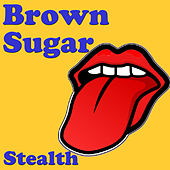 Brown Sugar by Stealth