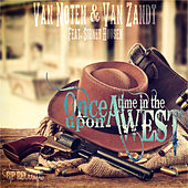 Once Upon a Time in the West Radio Edit by Van Noten
