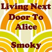Living Next Door To Alice by Smoky
