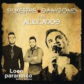 Loco Paranoico by Silvestre Dangond