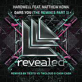 Dare You (Remixes, Part 1) by Hardwell