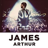 Get Down by James Arthur