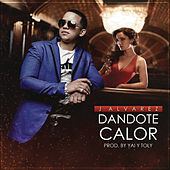 Dándote Calor by J. Alvarez