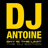 Sky is the Limit (The DJ Edition) by Various Artists