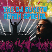 The DJ Suketu Remix Special by Various Artists