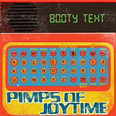 Booty Text by The Pimps Of Joytime