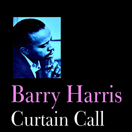 Curtain Call by Barry Harris