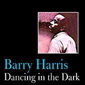 Dancing in the Dark by Barry Harris