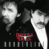 Borderline by Brooks & Dunn