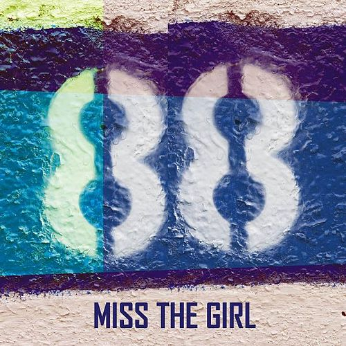 Miss the Girl by Paradigm Lost