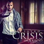 Crisis De Amor by Jayko