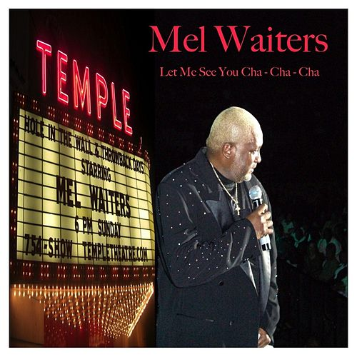 Let Me See You Cha Cha Cha by Mel Waiters