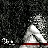 Heathen by Thou