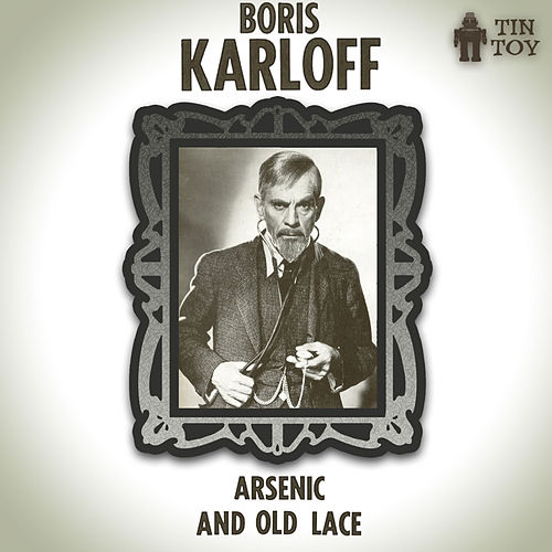 Arsenic and Old Lace by Boris Karloff