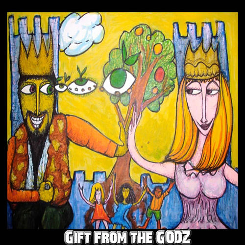 Gift from the Godz by The Godz