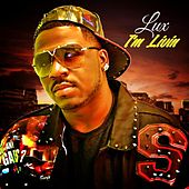 I'm Livin' by Lux